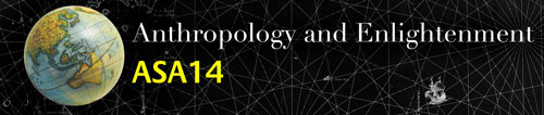 ASA14 Decennial: Anthropology and Enlightenment